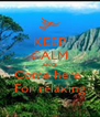 KEEP CALM AND Come here  For relaxing - Personalised Poster A4 size