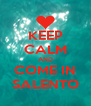 KEEP CALM AND COME IN SALENTO - Personalised Poster A4 size