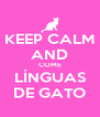 KEEP CALM AND COME LÍNGUAS DE GATO - Personalised Poster A4 size
