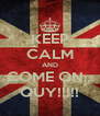 KEEP CALM AND COME ON... QUY!!!!! - Personalised Poster A4 size