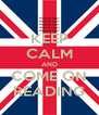 KEEP CALM AND COME ON READING - Personalised Poster A4 size