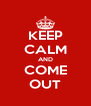 KEEP CALM AND COME OUT - Personalised Poster A4 size