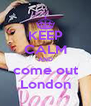 KEEP CALM AND come out London - Personalised Poster A4 size