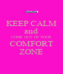 KEEP CALM and COME OUT OF YOUR COMFORT ZONE - Personalised Poster A4 size