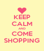 KEEP CALM AND COME SHOPPING - Personalised Poster A4 size