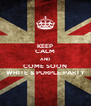 KEEP CALM AND COME SOON WHITE & PURPLE PARTY - Personalised Poster A4 size