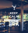KEEP CALM AND COME @ TJ's - Personalised Poster A4 size
