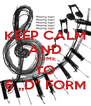 KEEP CALM AND COME TO 6 ,,D'' FORM - Personalised Poster A4 size