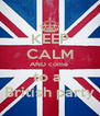 KEEP CALM AND come  to a  British party - Personalised Poster A4 size