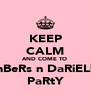 KEEP CALM AND COME TO  AmBeRs n DaRiELleS PaRtY - Personalised Poster A4 size