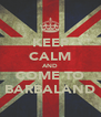 KEEP CALM AND COME TO BARBALAND - Personalised Poster A4 size