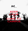 KEEP CALM AND COME TO CAMPUS - Personalised Poster A4 size