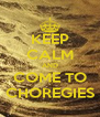 KEEP CALM AND COME TO CHOREGIES - Personalised Poster A4 size