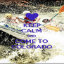 KEEP CALM AND COME TO COLORADO - Personalised Poster A4 size