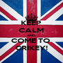 KEEP CALM AND COME TO  CRIKEY! - Personalised Poster A4 size