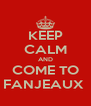 KEEP CALM AND COME TO FANJEAUX  - Personalised Poster A4 size