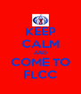 KEEP CALM AND COME TO FLCC - Personalised Poster A4 size