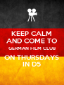 KEEP CALM AND COME TO GERMAN FILM CLUB ON THURSDAYS IN D5 - Personalised Poster A4 size