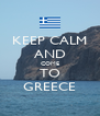 KEEP CALM AND COME TO GREECE - Personalised Poster A4 size