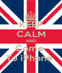 KEEP CALM AND Come  To iPhone  - Personalised Poster A4 size