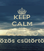 KEEP CALM AND COME TO közös csütörtök - Personalised Poster A4 size
