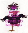 KEEP CALM AND COME TO KRUINIG - Personalised Poster A4 size