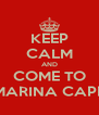 KEEP CALM AND COME TO MARINA CAPE - Personalised Poster A4 size