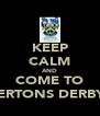 KEEP CALM AND COME TO MILNERTONS DERBY DAY - Personalised Poster A4 size