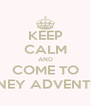 KEEP CALM AND COME TO MONEY ADVENTURE - Personalised Poster A4 size