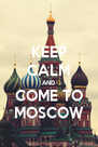 KEEP CALM AND COME TO MOSCOW - Personalised Poster A4 size