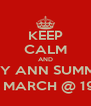 KEEP CALM AND COME TO MY ANN SUMMERS PARTY 2nd MARCH @ 19.00 - Personalised Poster A4 size