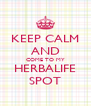 KEEP CALM AND COME TO MY HERBALIFE SPOT - Personalised Poster A4 size