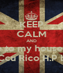 KEEP CALM AND Come to my house party Tonight #Ccu Rico H.P beach Ver - Personalised Poster A4 size
