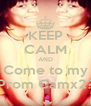 KEEP CALM AND Come to my Prom Camx2? - Personalised Poster A4 size