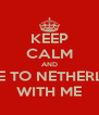 KEEP CALM AND COME TO NETHERLAND WITH ME - Personalised Poster A4 size