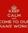 KEEP CALM AND COME TO OUR VETERANS' WORKSHOP - Personalised Poster A4 size