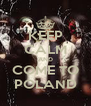 KEEP CALM AND COME TO POLAND - Personalised Poster A4 size