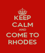 KEEP CALM AND COME TO RHODES - Personalised Poster A4 size