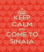 KEEP CALM AND COME TO SINAIA - Personalised Poster A4 size