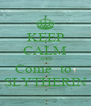 KEEP CALM AND Come  to  SLYTHERIN - Personalised Poster A4 size