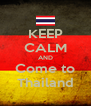 KEEP CALM AND Come to Thailand - Personalised Poster A4 size