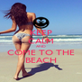 KEEP CALM AND COME TO THE BEACH - Personalised Poster A4 size
