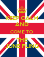 KEEP CALM AND COME TO THE JUNE FLING - Personalised Poster A4 size