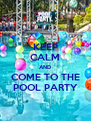 KEEP CALM AND COME TO THE POOL PARTY - Personalised Poster A4 size