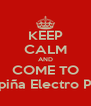 KEEP CALM AND COME TO Ukupiña Electro Party - Personalised Poster A4 size