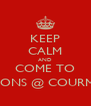 KEEP CALM AND COME TO VIGNERONS @ COURMAYEUR - Personalised Poster A4 size
