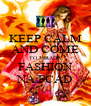 KEEP CALM AND COME TO VIRADA FASHION NA FCAD - Personalised Poster A4 size