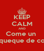 KEEP CALM AND Come un  panqueque de color  - Personalised Poster A4 size