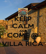 KEEP CALM AND COME @ VILLA RICA - Personalised Poster A4 size