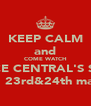 KEEP CALM and COME WATCH DANCE CENTRAL'S SHOW ON 23rd&24th march - Personalised Poster A4 size
